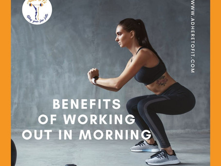 BENEFITS OF WORKING OUT IN MORNING.