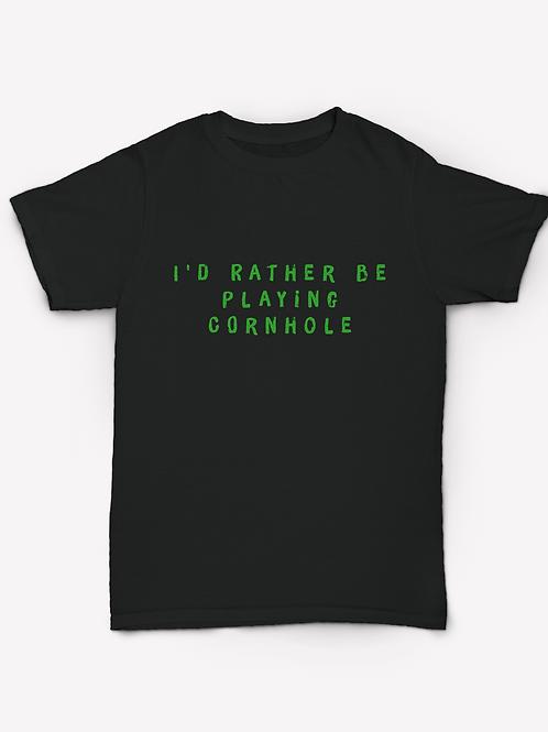 I'd Rather Be Playing Cornhole T-Shirt