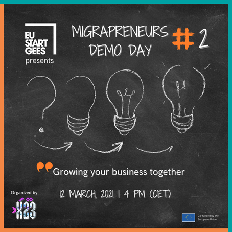 Join us at the EUStartGees MIGRAPRENEURS DEMO DAY #2  | Brave Entrepreneurs Pitches!