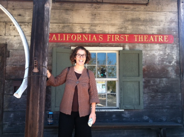 Community Theatre things that keep me busy: when I had more time (!) I traveled and saw more theatre. Here I am on a trip to Monterey, in front of California's first theatre!