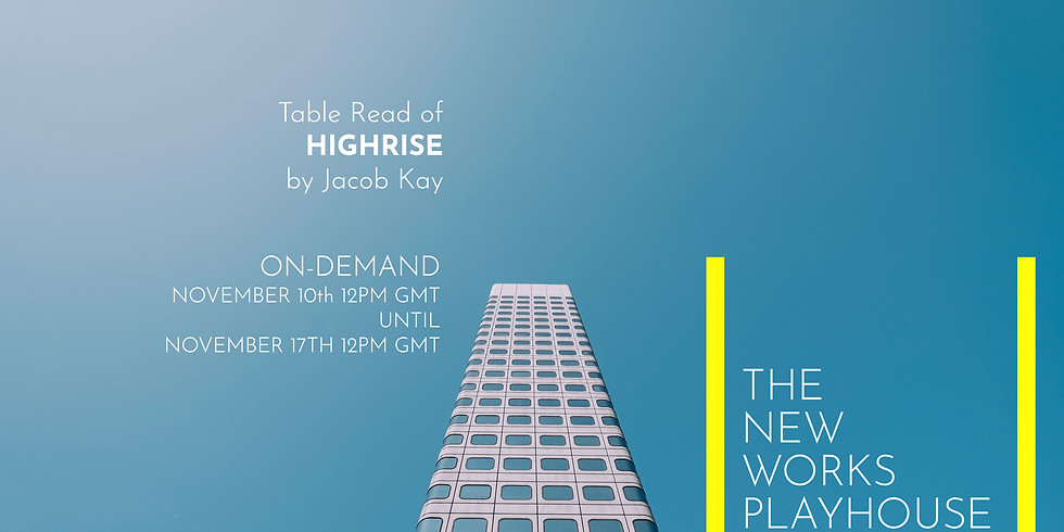 A Table Read Recording: Highrise by Jacob Kay