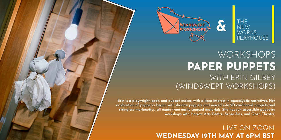 The New Works Playhouse and Windswept Workshops present the Paper Puppets Workshop!