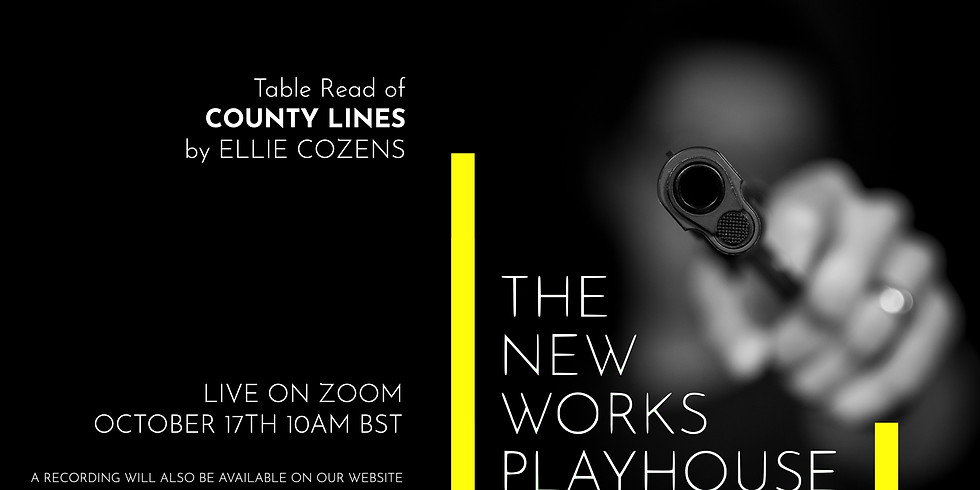 Table Read: County Lines by Ellie Cozens