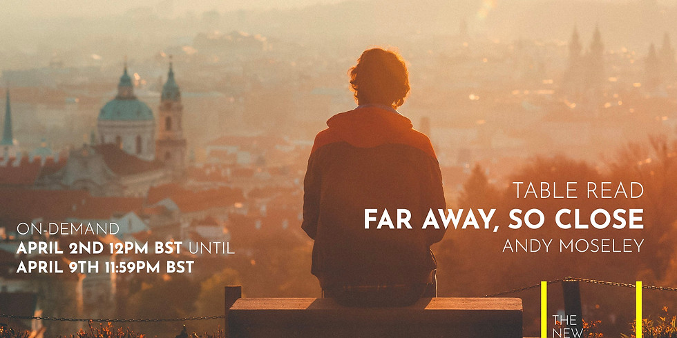 A Table Read Recording: Far Away, So Close by Andy Moseley