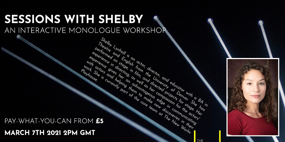 The New Works Playhouse Workshops: Sessions with Shelby (An Interactive Monologue Workshop)
