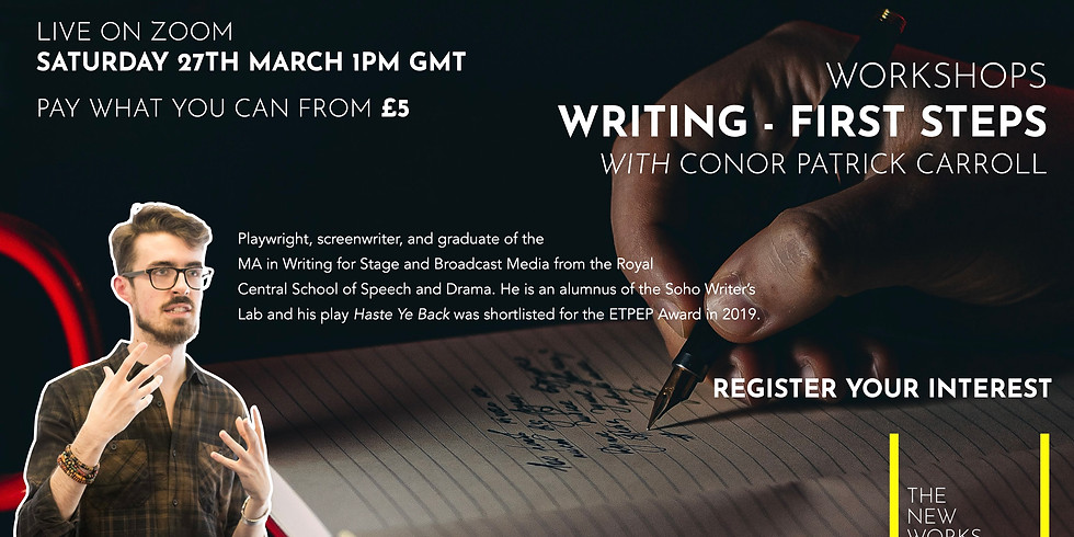 The New Works Playhouse Workshops: Writing - First Steps with Conor Patrick Carroll