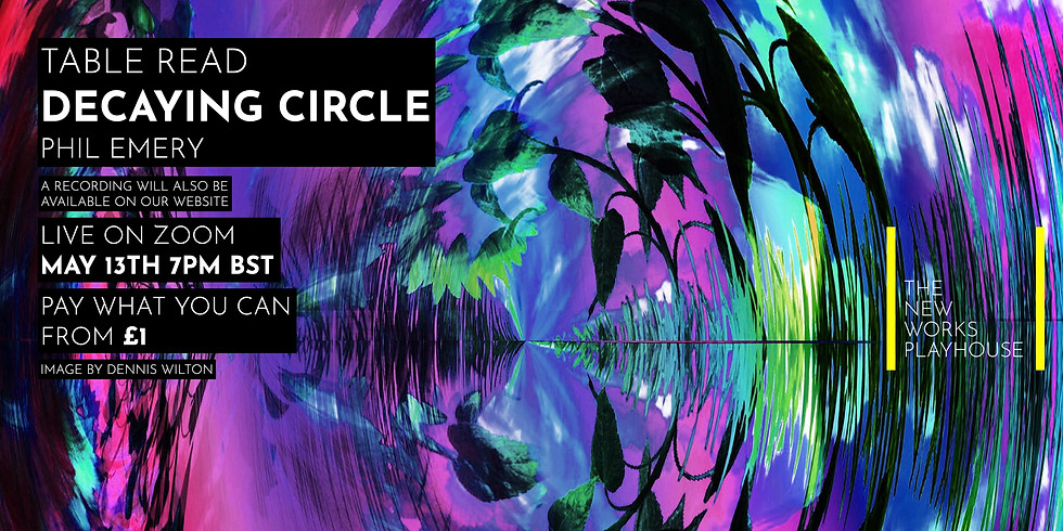 Live Table Read: Decaying Circle by Phil Emery
