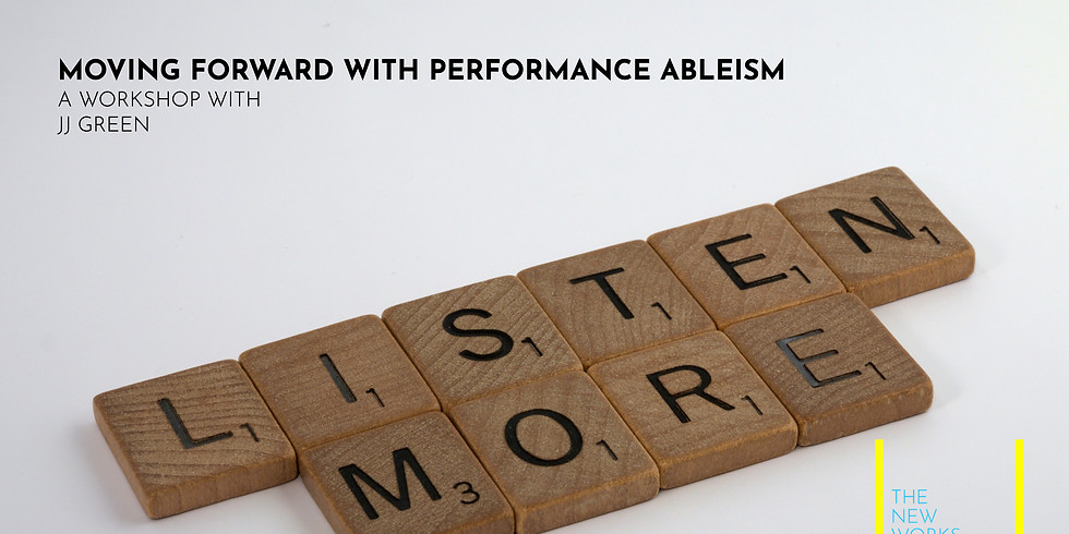 The New Works Playhouse Workshops: Moving Forward with Performance Ableism with JJ Green