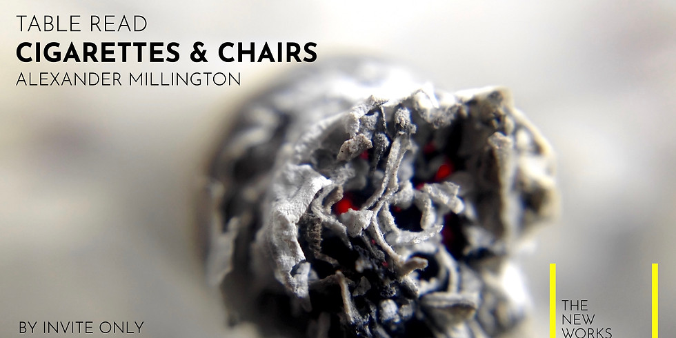 Live Table Read: Cigarettes & Chairs by Alexander Millington (Closed - Invite Only)