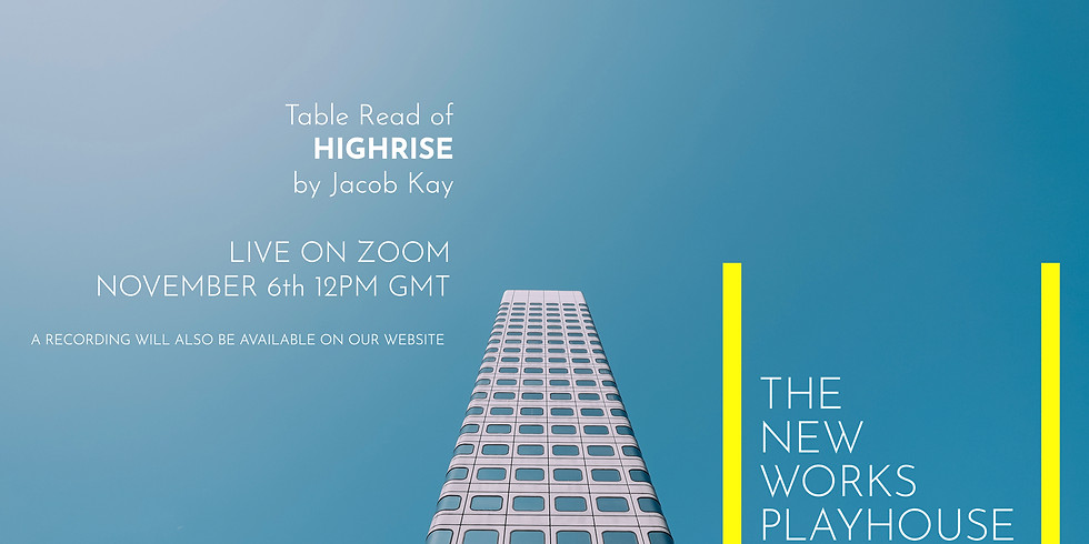 Table Read: Highrise by Jacob Kay