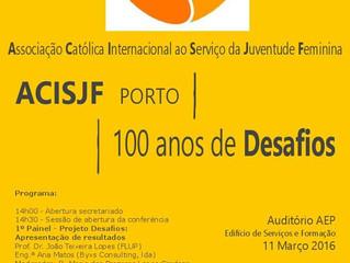 ACISJF - PORTO  |                                       100 ANOS DE DESAFIOS