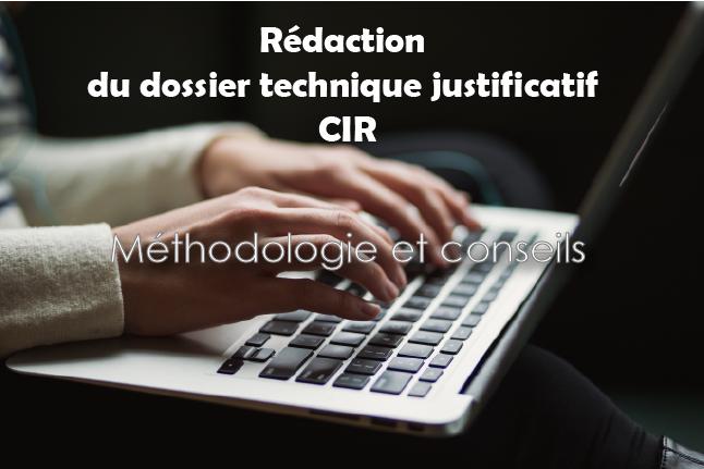 Rédaction dossier technique justificatif CIR Crédit Impôt Recherche