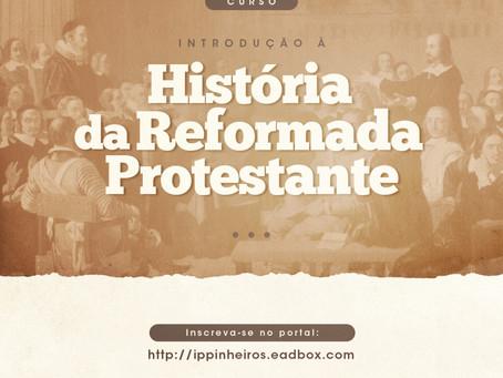 EAD Pinheiros lança curso de Introdução à História da Reformada Protestante.