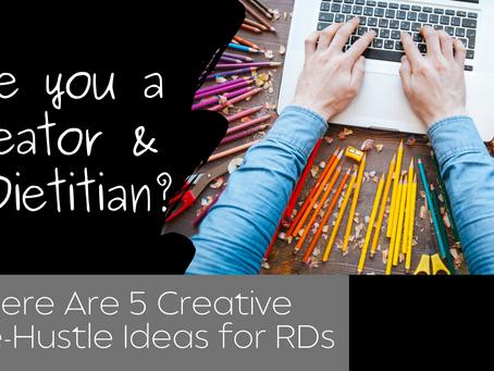 5 Ways Dietitians Can Make Money Being Creative