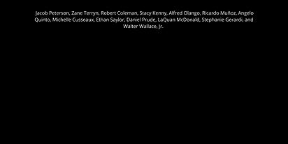 Jacob Peterson, Zane Terryn, Robert Coleman, Stacy Kenny, Alfred Olango, Ricardo Muñoz, An