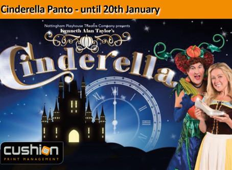 Cinderella Panto - until 20th January...