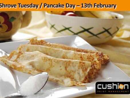 Shrove Tuesday / Pancake Day – 13th February