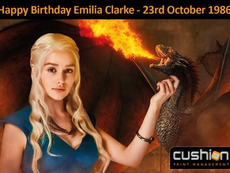 Happy Birthday Emilia Clarke - 23rd October 1986
