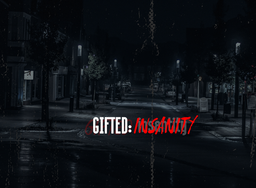 Gifted Insanity