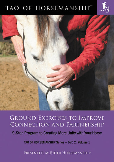 Ground Exercises to Improve Connection and Partnership – DVD 2: Volume 1
