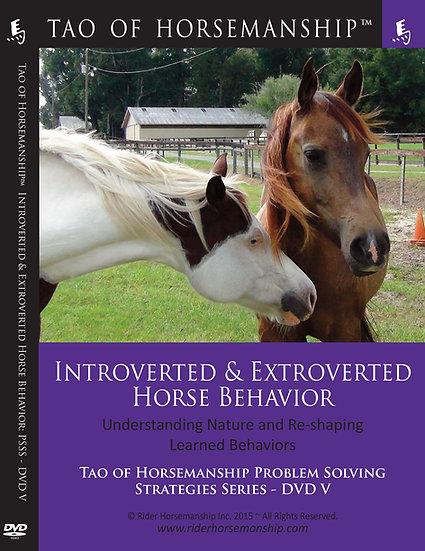 Introverted & Extroverted Horse Behavior: PSSB DVD 5