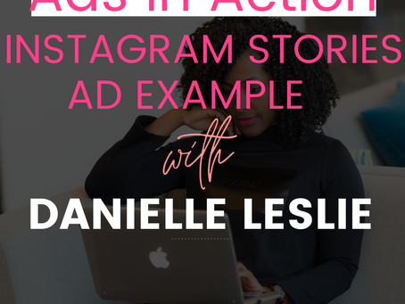 Ads In Action:  Instagram Stories Ad Example - Danielle Leslie