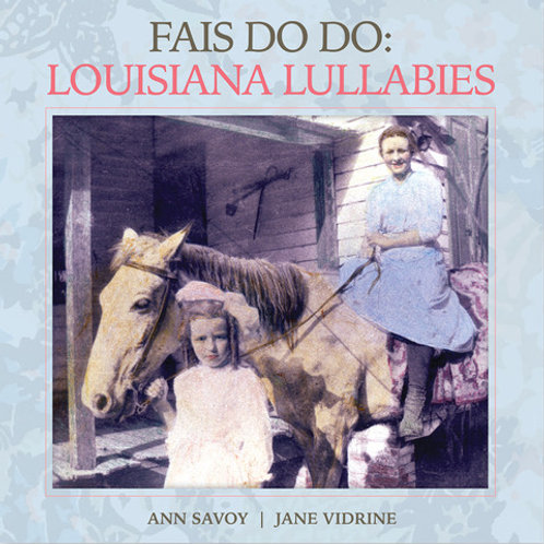 Fais Dodo: Louisiana Lullabies