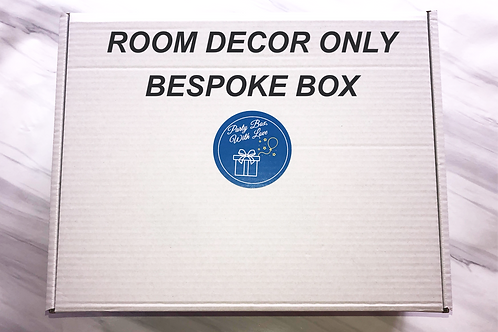 Room Decor Only Bespoke Party Box