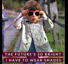 Futures so bright.jpg