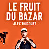 Alex Toucourt Le fruits du Bazar.jpg