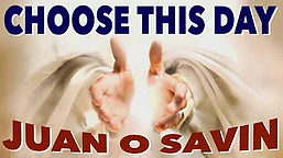 Choose this day juan o savin.webp