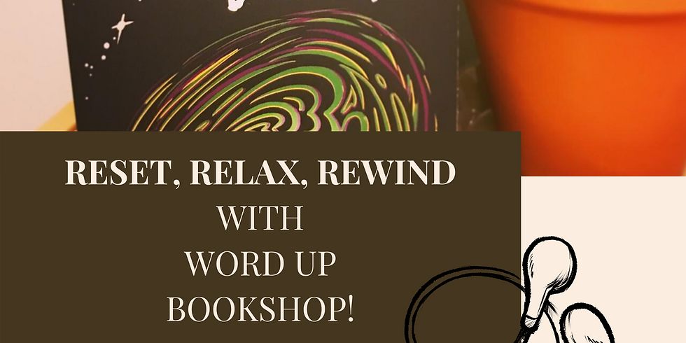Reset, Relax, and Rewind with Word Up Bookshop!