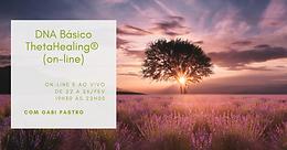 DNA Básico - ThetaHealing®  ON-LINE (22 a 26 de fevereiro de 2021) - Rosa de Luz