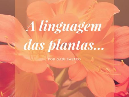 A Linguagem das Plantas