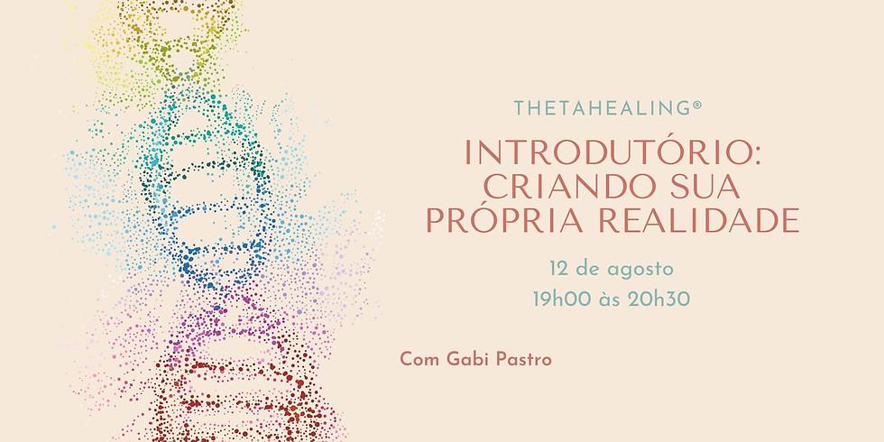 ThetaHealing® - Introdutório: Criando Sua Própria Realidade
