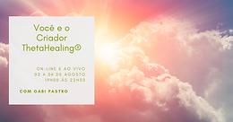 Você e o Criador - ThetaHealing®  ON-LINE (02 a 06 de agosto de 2021)
