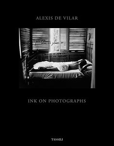 Books Alexis de Vilar - Ink on Photographs