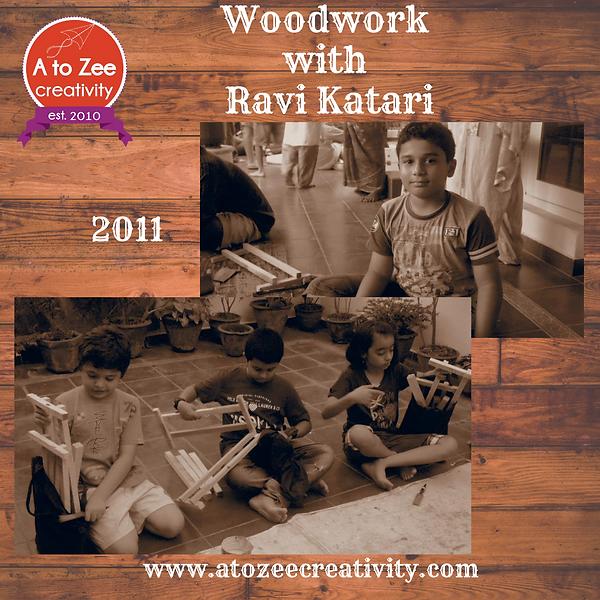 2011: Woodwork with Ravi Katari