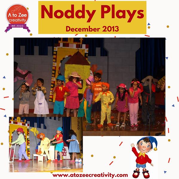 2013: Noddy Plays