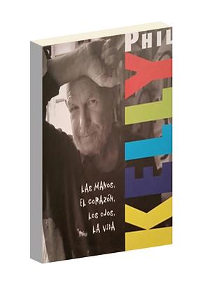 Phil Kelly - Las Manos, El Corazón, Los Ojos, La Vida