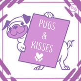 Pugs and Kisses - Design