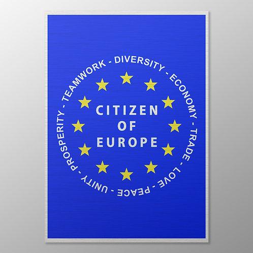 Citizen of Europe A4 Metal Poster   Pro EU Posters   Pro EU Placards   Anti Brexit Merchandise   Art   Gifts