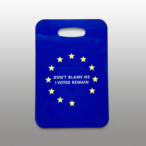 Don't Blame Me, I Voted Remain Luggage Tag