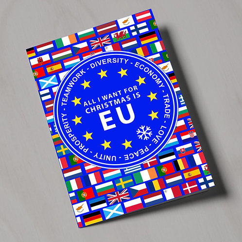 Pro EU Christmas Cards | All I Want For Christmas is EU | Anti Brexit Xmas Gifts | Pro EU Merchandise