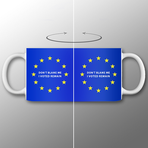 Pro EU Don't blame Me I Voted Remain Mug | European Union Merchandise | Remain Gifts | Stop Brexit Shop | Europe Merch