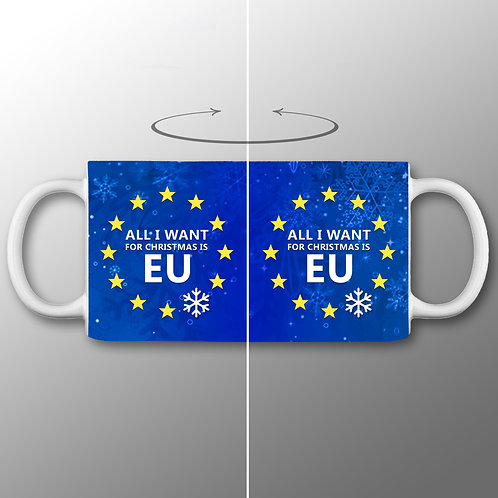 All I Want For Christmas is EU Mug Snowflake Background | Anti Brexit Merchandise | Pro EU Gifts