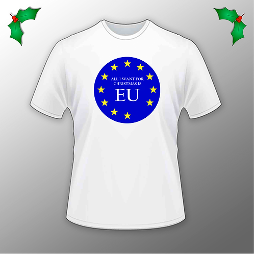 All I Want For Christmas Is EU - Tee