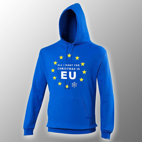 All I Want For Christmas is EU Hoodie | Pro EU Hoodie | Anti Brexit Merchandise | European Union Xmas Jumper