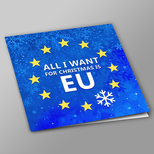 Pro EU Christmas Cards | All I Want For Christmas Is EU | Anti Brexit Merchandise | European Union Gifts | I Heart EU