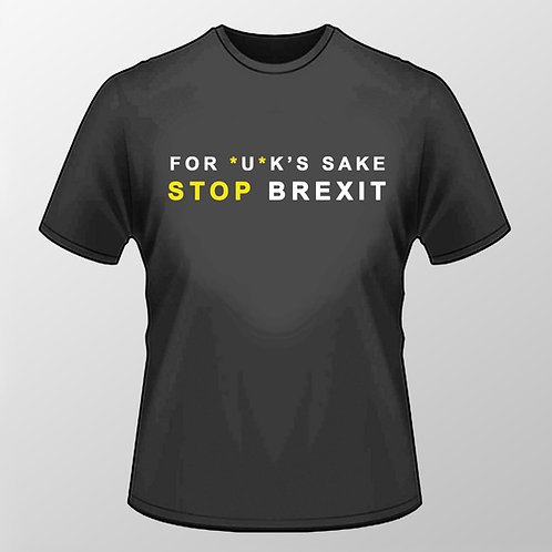 For UK's Sake Stop Brexit T Shirt | Black | European Union Merchandise | Remain Gifts | Stop Brexit Shop | I Heart EU